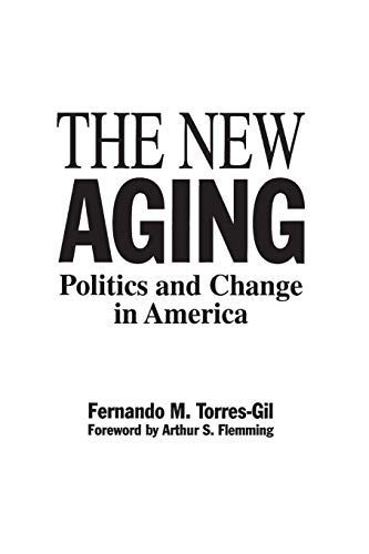 The New Aging: Politics and Change in America 9780865690363