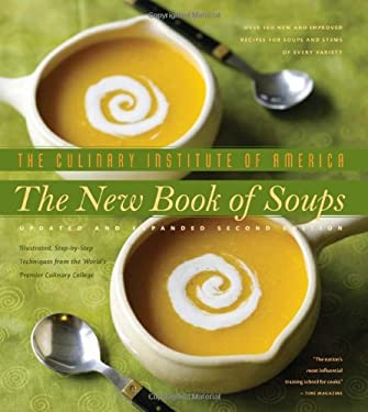 The New Book of Soups: Over 160 New and Improved Recipes for Soups and Stews of Every Variety, with Illustrated, Step-By-Step Techniques from