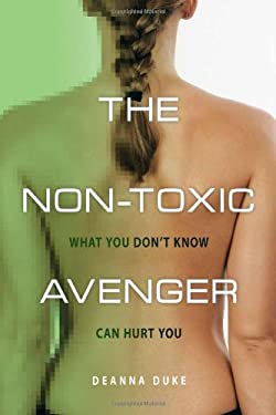 The Non-Toxic Avenger: What You Don't Know Can Hurt You 9780865716926