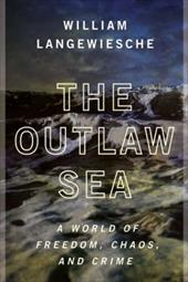 The Outlaw Sea: A World of Freedom, Chaos, and Crime 3797944
