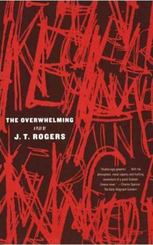 The Overwhelming: A Play 9780865479746