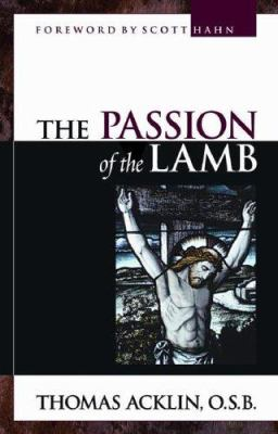 The Passion of the Lamb: God's Love Poured Out in Jesus 9780867167436