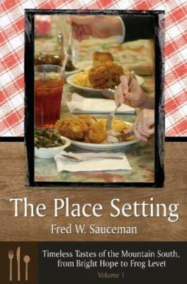 The Place Setting: Timeless Tastes of the Mountain South, from Bright Hope to Frog Level 9780865549906
