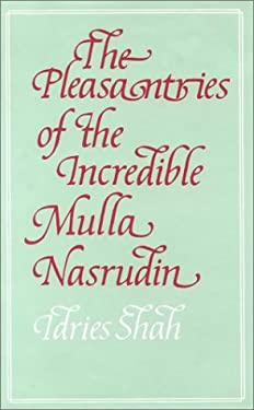 The Pleasantries of the Incredible Mulla Nasrudin 9780863040238
