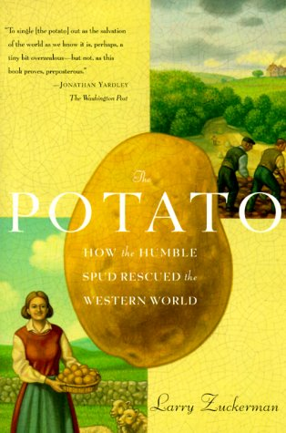 The Potato: How the Humble Spud Rescued the Western World 9780865475786