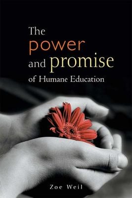 The Power and Promise of Humane Education 9780865715127