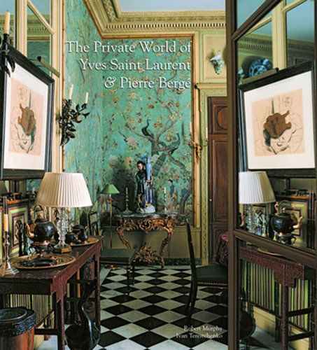 The Private World of Yves Saint Laurent & Pierre Berge 9780865652514