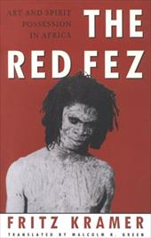 The Red Fez: Art and Spirit Possession in Africa