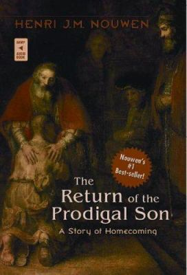 The Return of the Prodigal Son: A Story of Homecoming 9780867167399