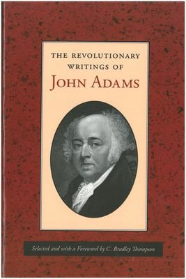 The Revolutionary Writings of John Adams 9780865972858