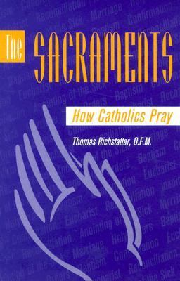 The Sacraments: How Catholics Pray 9780867161762