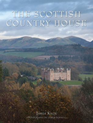 The Scottish Country House 9780865652880
