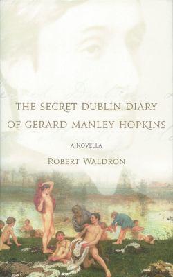 The Secret Dublin Diary of Gerard Manley Hopkins 9780863224096