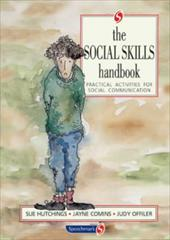 The Social Skills Handbook: Practical Activities for Social Communication 11829114