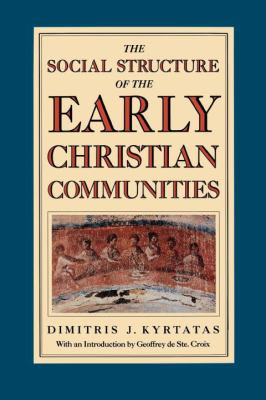 The Social Structure of the Early Christian Communities 9780860911630