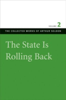 The State Is Rolling Back: Essays in Persuasion 9780865975439