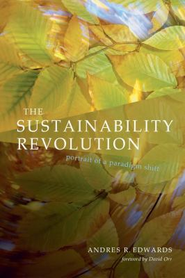 The Sustainability Revolution: Portrait of a Paradigm Shift 9780865715318