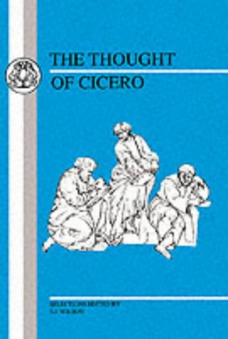 The Thought of Cicero: Philosophical Selections 9780862921927