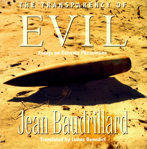 The Transparency of Evil: Essays on Extreme Phenomena 9780860915881