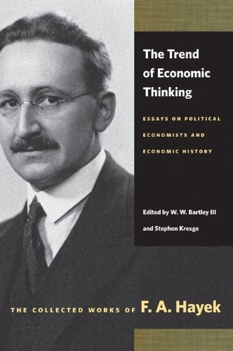 The Trend of Economic Thinking: Essays on Political Economists and Economic History 9780865977426