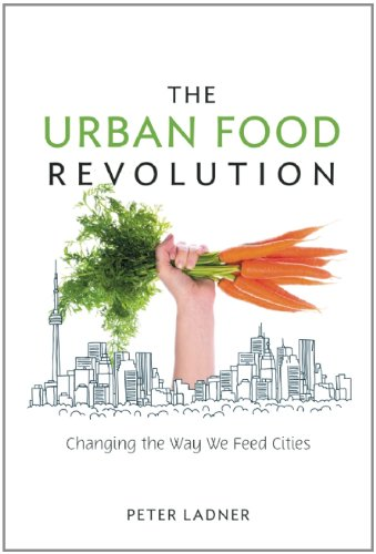 The Urban Food Revolution: Changing the Way We Feed Cities 9780865716834