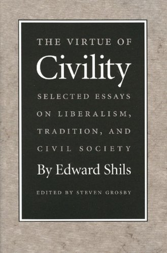 The Virtue of Civility: Selected Essays on Liberalism, Tradition, and Civil Society 9780865971479