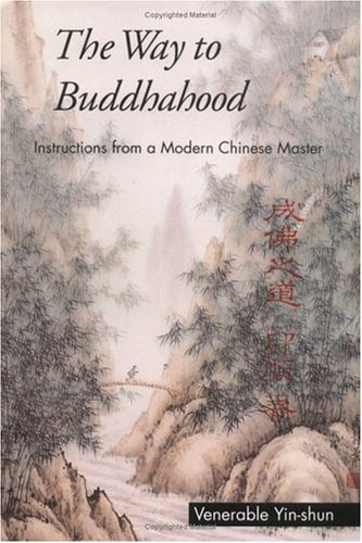 The Way to Buddhahood: Instructions from a Modern Chinese Master 9780861711338