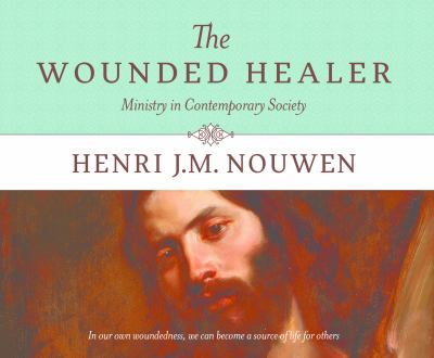 The Wounded Healer: Ministry in Contemporary Society 9780867168235