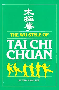 The Wu Style of Tai Chi Chuan 9780865680227