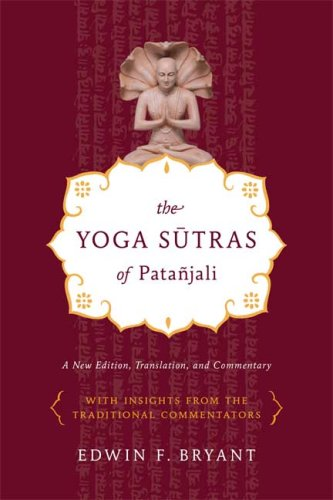 The Yoga Sutras of Patanjali: A New Edition, Translation, and Commentary 9780865477360