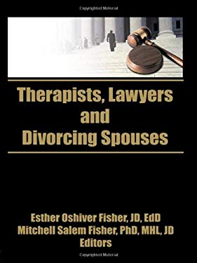 Therapists, Lawyers, and Divorcing Spouses 9780866561693