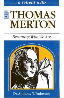 Thomas Merton: Becoming Who We Are 9780867164695