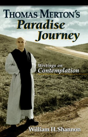 Thomas Merton's Paradise Journey: Writings on Contemplation 9780867163483