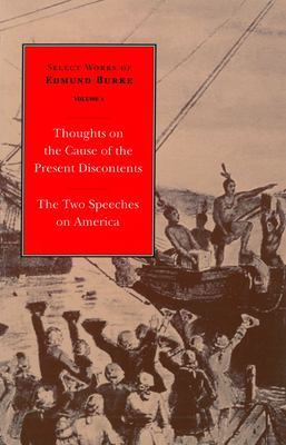 Thoughts on the Cause of the Present Discontents/The Two Speeches on America 9780865971639