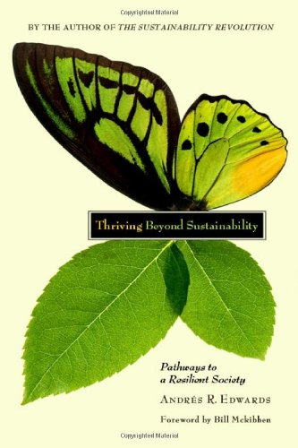 Thriving Beyond Sustainability: Pathways to a Resilient Society 9780865716414