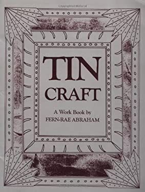 Tin Craft: Making Beautiful Objects from Tin and Tin Cans 9780865340985