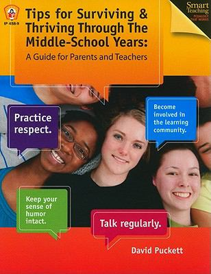 Tips for Surviving & Thriving Through the Middle School Years: A Guide for Parents and Teachers 9780865300224