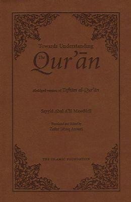 Towards Understanding the Qur'an: Abridged Version (Pocket Size)