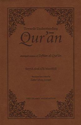 Towards Understanding the Qur'an: Abridged Version (Pocket Size)