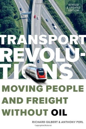 Transport Revolutions: Moving People and Freight Without Oil 9780865716605