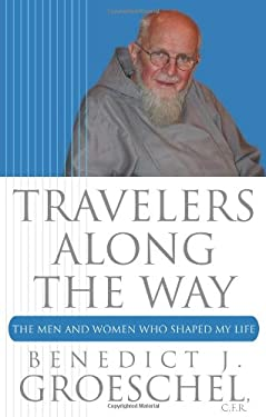 Travelers Along the Way: The Men and Women Who Shaped My Life 9780867169843