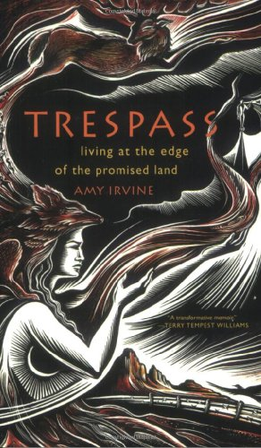 Trespass: Living at the Edge of the Promised Land 9780865477452