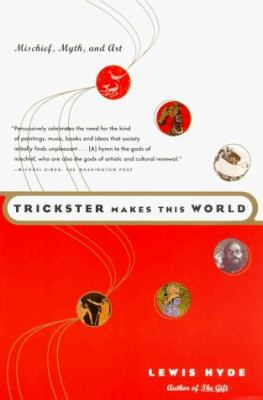 Trickster Makes This World 9780865475366