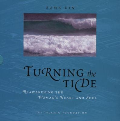 Turning the Tide: Reawakening the Woman's Heart and Soul 9780860373995
