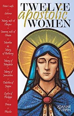 Twelve Apostolic Women 9780867165258
