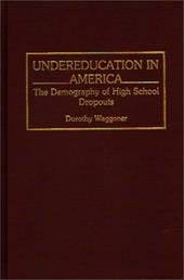 Undereducation in America: The Demography of High School Dropouts