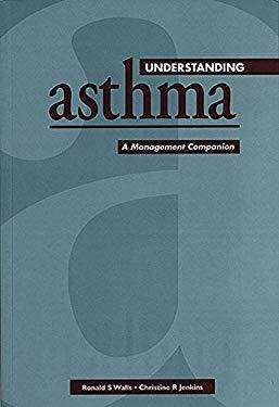 Understanding Asthma: A Management Companion 9780864331427