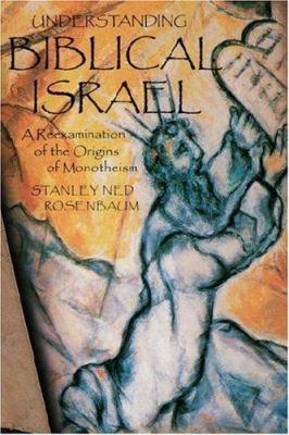 Understanding Biblical Israel 9780865547025