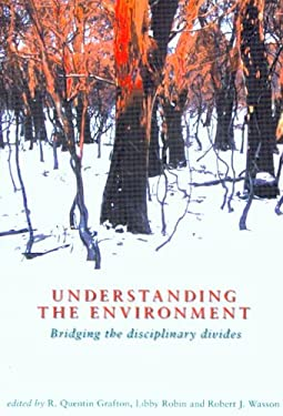Understanding the Environment: Bridging the Disciplinary Divides 9780868409122