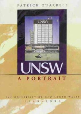 Unsw: A Portrait University of New South Wales 1949-1999 9780868404172